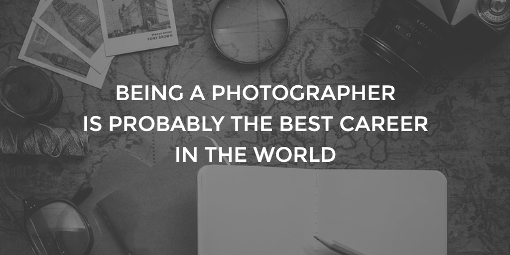 Photography Careers: Everything You Need to Know in 2018 to Land Your Dream Career in Photography