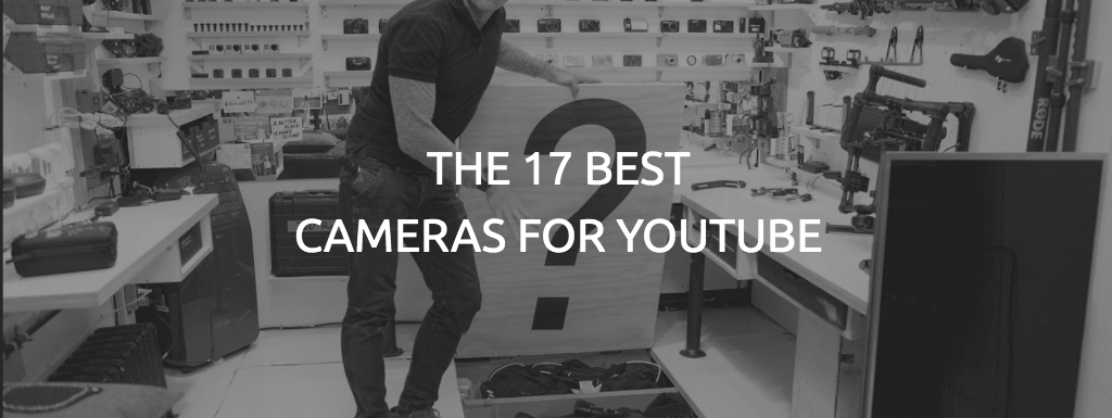 Choosing the Best Camera for YouTube: A How-To Guide (With Recommendations)